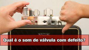 Qual é o som de válvula com defeito?